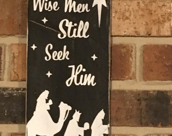 Wise men still seek Him wood sign