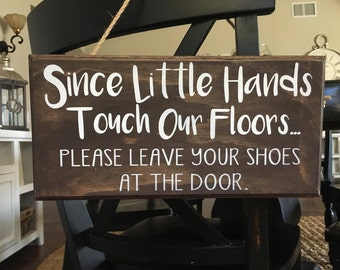 please remove your shoes sign,No Shoes, Little hands,Door Sign,Since Little Hands Touch Our Floor,Baby Shower Gift,No shoes sign,Home
