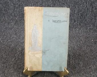 Evangeline By Henry Wadsworth Longfellow C. 1892