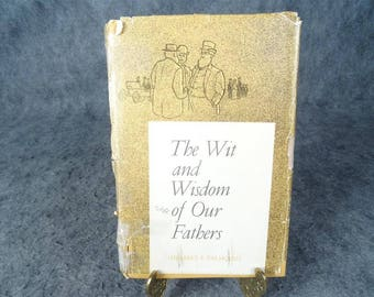 The Wit and Wisdom  of Our Fathers by Herbert E. Palmquist