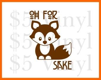 Oh for FOX Sake Vinyl XS-SMALL Vinyl Decal, Sticker, Oh For Fox Sake, Zero Fox Given, Funny, Pun
