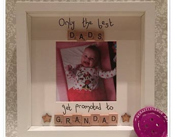 Only the best dads get promoted to grandad/papa etc