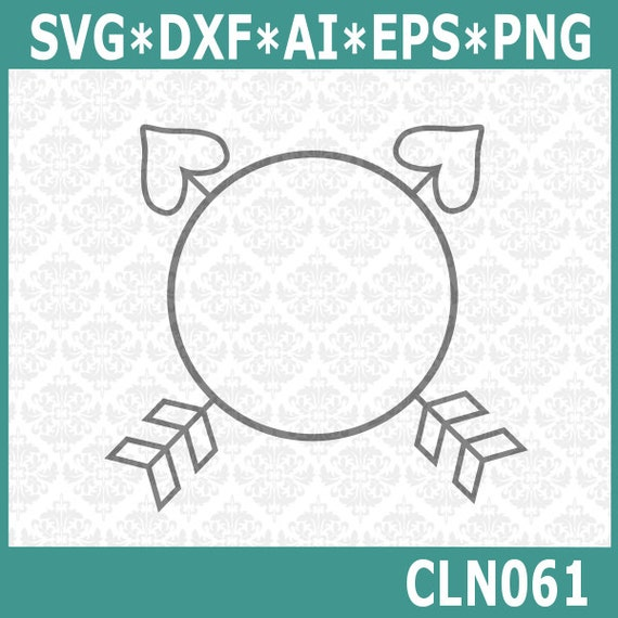 CLN061 Heart Arrow Monogram Words Family Home Love Circle SVG Ai EPS vector instant download commercial use cutting file cricut silhouette