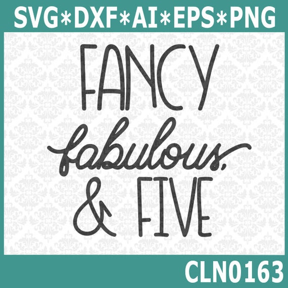 CLN0163 Fancy Fabulous & Five Birthday Childrens Shirt SVG DXF Ai Eps PNG Vector instant download commercial cut file cricut silhouette