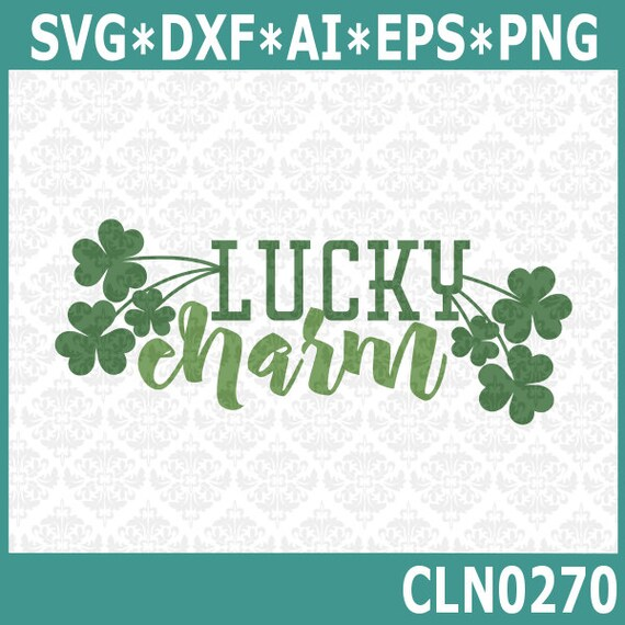 CLN0270 Lucky Charm Shamrock St. Patrick's Day Irish SVG DXF Ai Eps PNG Vector Instant Download Commercial Cut File Cricut Silhouette