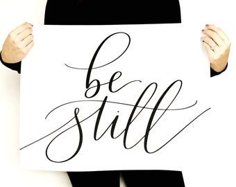 Be Still // 18 x 24 Print // Psalm 46:10 // Bible Verse