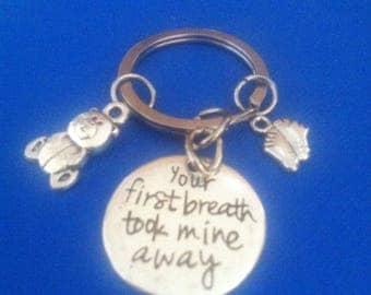 Your first breath took mine away'  key ring, new mum, newborn baby, birth, gift,