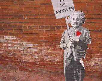 Banksy Street Art Love is  the answer Einstein Poster in different sizes A0-A1-A2-A3-A4-A5-A6 - MAXI ( 91.5 cm by 61 )