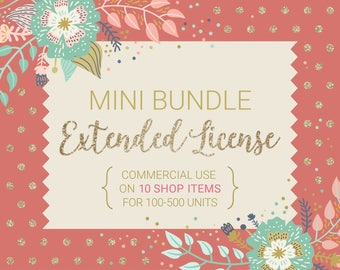 The Mini Extended License Bundle / For 10 Shop Items / Commercial Use for up to 500 Units / Discount Bundle