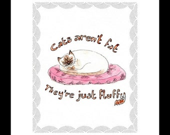 Cats Aren't Fat Art Print 8 x 10 Inch