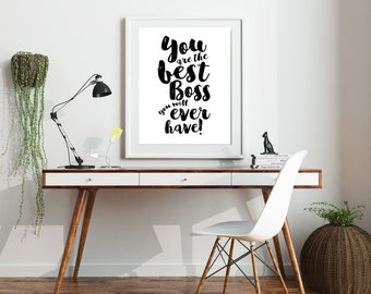 Poster: You are the best Boss you will ever have! Motivational poster art for entrepreneurs, home office, art studio. for bloggers artists