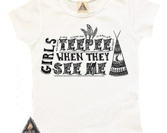 GIRLS TEEPEE When They SEE Me Kids Tee / Teepee Kids Shirt / Funny Kids Shirt / Boho Tribal Kids Shirt