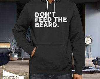 Don't Feed the Beard Hoody Hooded Sweatshirt