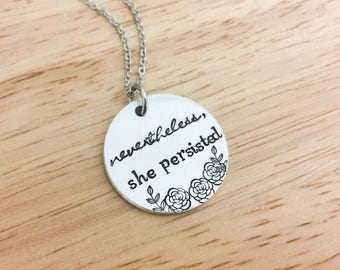 Nevertheless She Persisted - Feminist Necklace - Inspirational Jewelry - Feminist Jewelry - Womens Rights - Hand Stamped Necklace - Activist