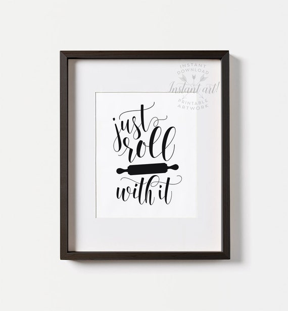 Funny Kitchen Art Just Roll With It PRINTABLE By
