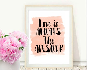 Typography Print, Love Is Always the Answer, Printable Art, Quote Print, Pink,  Inspirational, Modern Wall Art, Digital Download, Wall Decor