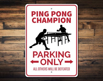 Ping Pong Champion Sign, Champion Parking Sign, Ping Pong Sign, Ping Pong Gift, Ping Pong Decor, Champion Gift - Quality Aluminum ENS1002808