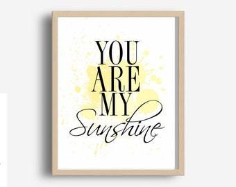 Digital Print, You Are My Sunshine, Printable wall Art, Typography Print,  Modern wall Art, Instant Download, Wall decor