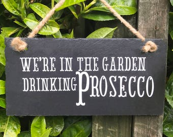 Prosecco sign. Prosecco gift. Gift for her. Prosecco quote. Garden sign. Prosecco lover. Prosecco present. Prosecco slate sign.