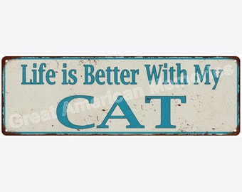 Life is Better With My CAT Vintage Look Metal Sign 6x18 6180637