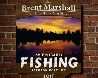 Probably Fishing Personalized Wooden Sign - Guys Trip - Fishing - Great Fathers Day Gift Ideas