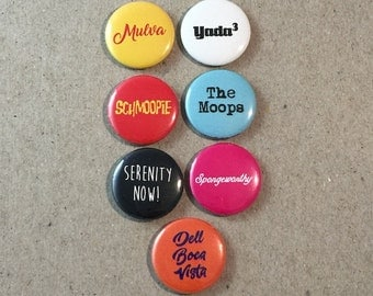 Seinfeld Quotes Mulva Yada Spongeworthy Fan Art 7 - 1 Inches Pinback Button Pin Set