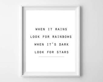 When It Rains Looks For Rainbows When Its Dark Look For Stars PRINTABLE - Minimalist Black and White Print - Inspirational Quote Print