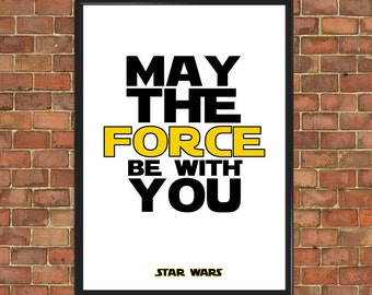 Star Wars quote poster May The Force be With You movie quote Poster art film quote print movie poster Art Gift Original Artwork gift (090)