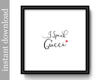 I Speak Gucci, fashion printable, instant download, fashion designer art, fashion print, fashion wall art, typography art, fashion decor