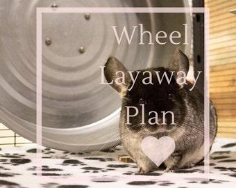 Layaway Plan for Chinchilla Wheels