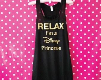 Relax I'm a Disney Princess Tank Top. Women's Vest. Summer Top. Vacation Tank. Disney Shirt. Disney Vest. Disney Tank.