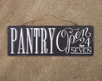 Pantry Sign,  Pantry Open 24/7 Sign, Rustic Kitchen Decor, Distressed Kitchen Sign, Pantry Chalkboard, Farmhouse Wall Decor, Hand Lettered