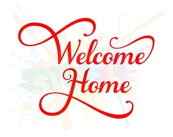 Welcome Home SVG Files for Quotes Cutting Cricut Designs - SVG Files for Silhouette - Instant Download