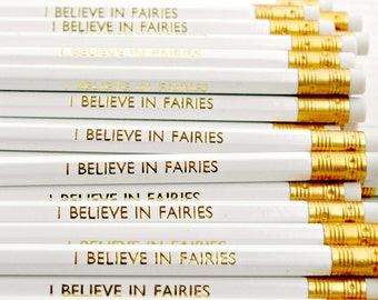 I Believe In Fairies Pencil  | White Luxury Gold Foil Stationery | Birthday | Party Favours | Back to School | Stocking Filler | HB Pencils
