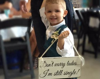 WEDDING SIGNS | Don't worry ladies I'm still single | Bride & Groom | Mr. and Mrs.