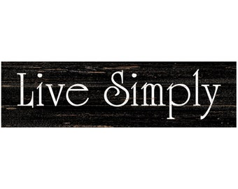 Live Simply Sign- Black