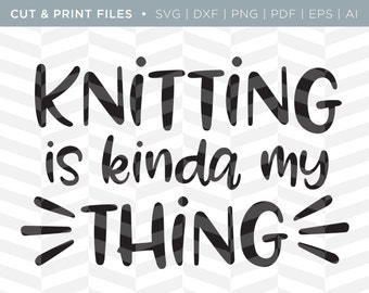SVG Cut / Print Files - Knitting | Knitting Quote | Cricut Design | Quote Design | Cut Pattern | SVG Pattern | SVG File | Craft Design