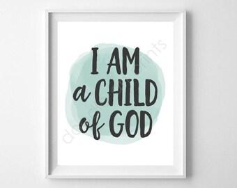 I am a Child of God Print, Watercolor Prayer Art Print, Bible Verse, Baby Nursery Decor, Kids Room Wall Art, Digital Instant Download