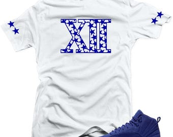 "Shirt to match Jordan 12 Deep Royal Blue ""XII"" White tee"