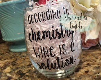 FREE SHIPPING***According to Chemistry Wine Glass Decal  Girlfriends gift, Birthday, Christmas, Science, Chemistry, Wine Glass