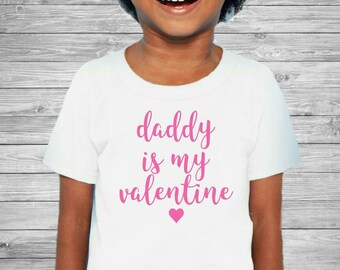 Daddy Is My Valentine Shirt - Girl's Valentines Day Shirt - Valentine's Day Shirt - Baby Valentine's Shirt