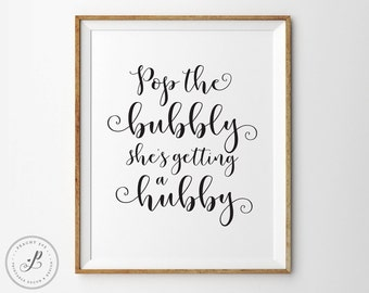 Pop the Bubbly Im getting a hubby, Pop the champagne sign, bachelorette party decorations, bridal shower printable, bachelorette party signs