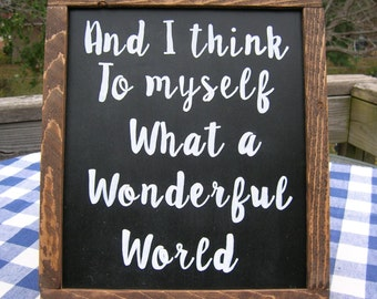 What a Wonderful World Sign - Handpainted, Rustic Wood Framed Sign