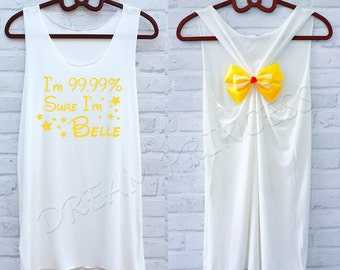 I'm 99% sure i'm Belle Disney shirts :Disney tank tops /Disney tank top /Disney shirts for women/Disney shirts for kids/Disney family shirts
