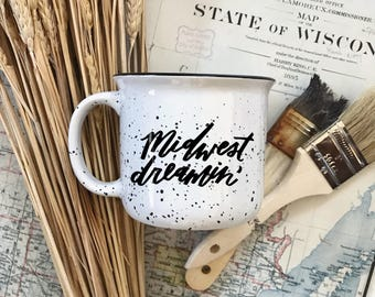 Midwest Dreamin' Campfire Mug in White // Hand-Lettered Mug, Enamel Mug, White Mug, Midwest, Midwest is Best,