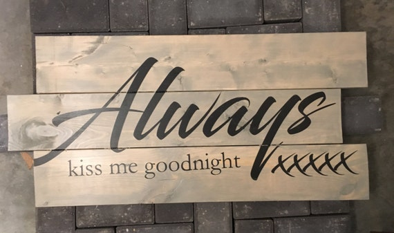 Stock Sale - Always KISS ME GOODNIGHT- Ready to Ship - Get it in Time For Christmas!