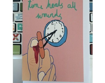 Time Heals All Wounds..A6 Art/Greeting Card//Sympathy/Ex/Break up/Sorry/Get Better/Illustration/Female Artist/Best Friend/Injury/Heartache