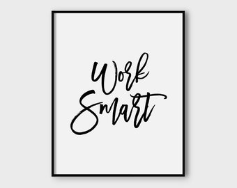 Work Smart print, printable poster, typography print,   printable quote, wall decor, wall art, typography poster