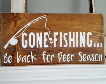Rustic Wood Sign~Gone Fishing Sign~Deer Season Sign~Country Wood Sign~Fishing Wood Sign~Dad Gift~Gifts~Fishing Gift~Hunting Sign~Wood Sign