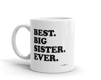 11 oz Coffee Mug: Best Big Sister Ever